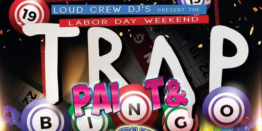 Loud Crew DJ's Presents Trap Paint & Bingo