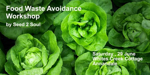 Seed 2 Soul – Food Waste Avoidance Workshop