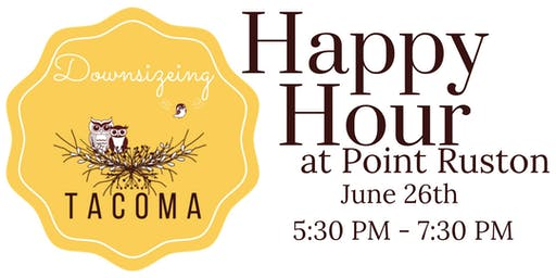 Downsizing Tacoma Happy Hour