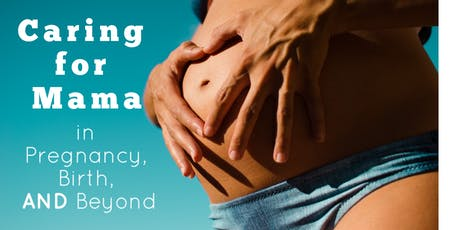 Caring for Mama in Pregnancy, Birth and Beyond tickets