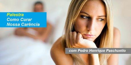 Pedro Paschuetto - Palestra Como Curar Nossa Carência ingressos