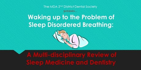 Waking up to the Problem of Sleep Disordered Breathing... tickets