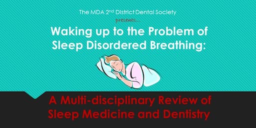 Waking up to the Problem of Sleep Disordered Breathing...