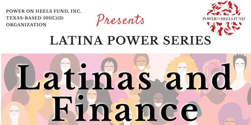 POWER On Heels Fund, Inc - Latina POWER Series - Latinas and Finance