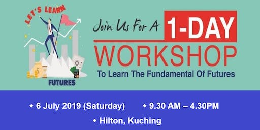 Let's Learn Futures @ Kuching (Fundamental of Futures) Full Day Course