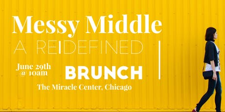 Messy Middle- A Re|Defined Brunch! tickets
