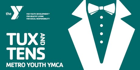 2019 Metro Youth YMCA Tux and Tens Black Tie Gala tickets