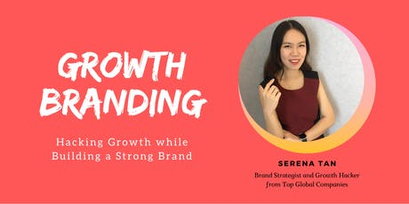 Growth Branding | Hacking Growth while Building a Strong Brand tickets