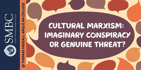 SMBC Hot Topics at Thomas Hassall Anglican College - 'Cultural Marxism' tickets