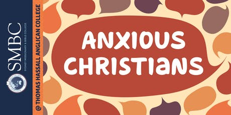 SMBC Hot Topics at Thomas Hassall Anglican College - 'Anxious Christians' tickets