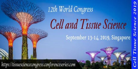 12th World Congress on Cell and Tissue Science tickets