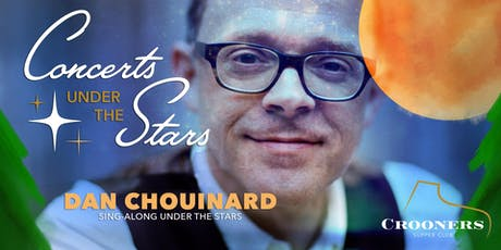 Dan Chouinard's Sing-Along Under The Stars tickets