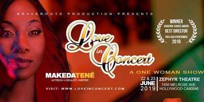 """Love In Concert"" : A One Woman Stage Play Musical by Makeda Tene'"