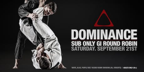 DOMINANCE SUB ONLY GI ROUND ROBIN SEPTEMBER tickets