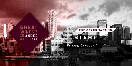 Great Wines of the Andes 2019: The Grand Tasting Miami with James Suckling tickets