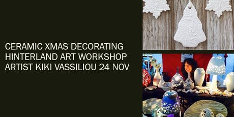 Ceramic Christmas Decorating - Hinterland Art Workshop - Kiki Vassilliou tickets