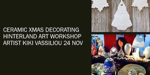 Ceramic Christmas Decorating - Hinterland Art Workshop - Kiki Vassilliou