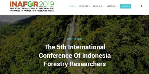 INAFOR 2019 - International Conference of Indonesia Forestry Researchers