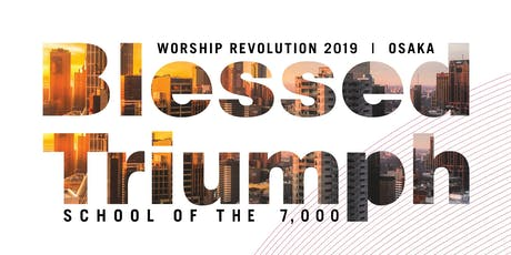 Worship Revolution 2019 < Blessed Triumph >  tickets