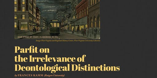 Frances Kamm: Parfit on the Irrelevance of Deontological Distictions