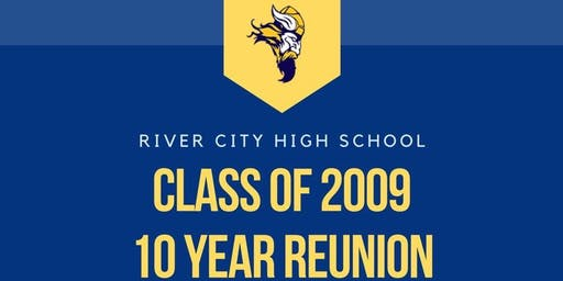 River City High School Class of 2009 10 Year Reunion