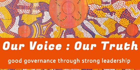 Our Voice - Our Truth: Good Governance through strong Leadership tickets