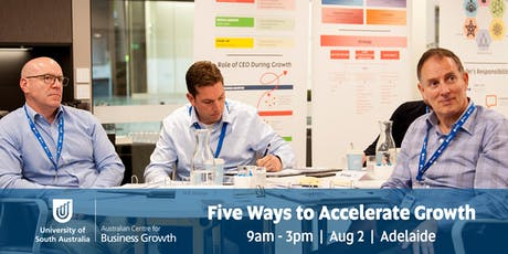 Five Ways to Accelerate Growth Workshop - Adelaide tickets