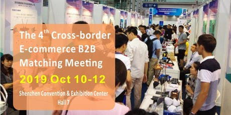The 4th Cross-border E-commerce B2B Matching Meeting tickets