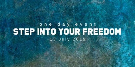 'STEP IN TO YOUR FREEDOM' ONE DAY EVENT! tickets