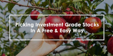 Picking Investment Grade Stocks In A Free And Easy Way tickets