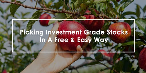 Picking Investment Grade Stocks In A Free And Easy Way
