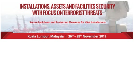 Installations, Assets & Facilities Security with focus on Terrorist Threats