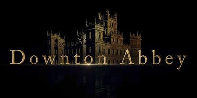"\""DOWNTON ABBEY\""  Movie Fundraiser"