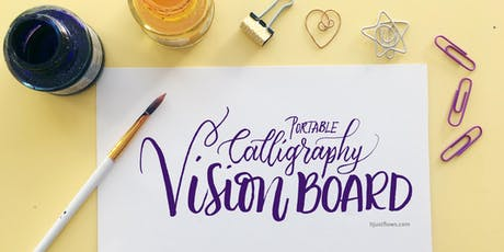 Calligraphy VISION BOARD: Lettering the Life You Want to Create [Vancouver Self Care Workshop] tickets