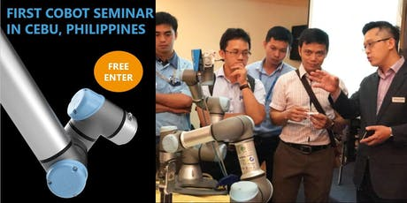 Cobot Seminar & Technical Workshop - Cebu, Philippines, 18 July 2019 tickets