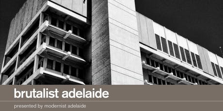 Brutalist Adelaide Walking Tour | 25 Aug 1pm tickets