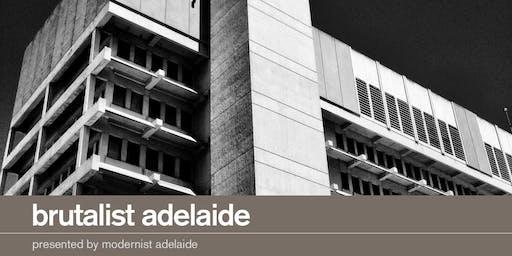 Brutalist Adelaide Walking Tour   25 Aug 1pm