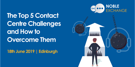 The Top 5 Challenges that Contact Centres Are Facing Today... and How to Overcome Them - Edinburgh tickets