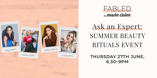 Fabled by Marie Claire - Ask an Expert: Summer Beauty Rituals