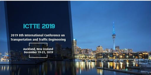 8th International Conference on Transportation and Traffic Engineering (ICTTE 2019)