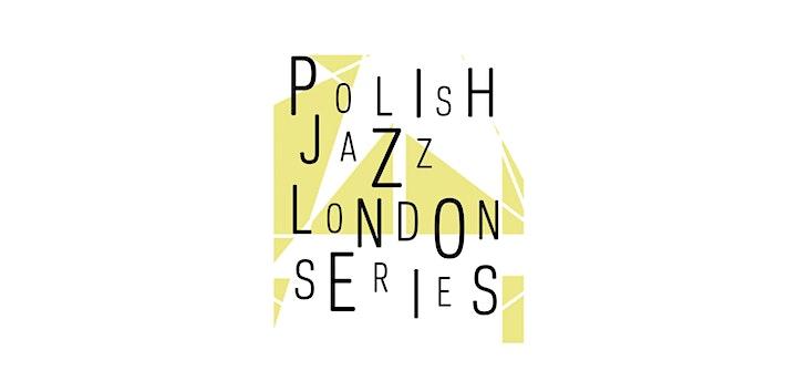 Polish Jazz London Series: Kuba Więcek Trio image