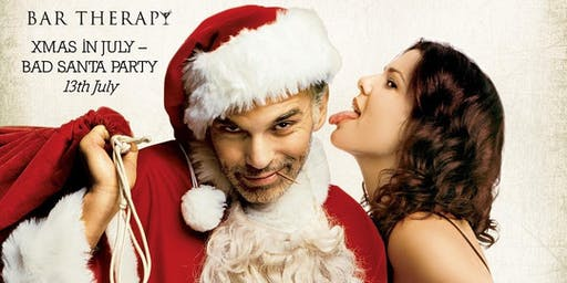 THERAPY XMAS IN JULY - BAD SANTA PARTY