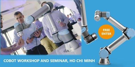 Cobot Seminar & Technical Workshop - Ho Chi Minh, Vietnam, 12 July 2019 tickets