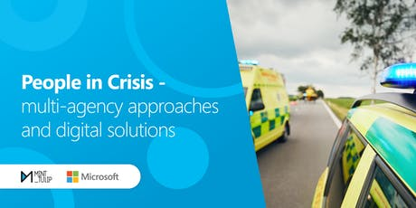 People in Crisis - multi-agency approaches and digital solutions tickets