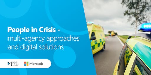 People in Crisis - multi-agency approaches and digital solutions