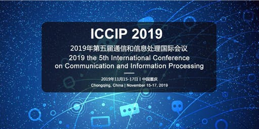 5th International Conference on Communication and Information Processing (ICCIP 2019)