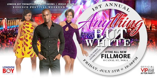 """Essence Festival """"Anything!..       but White"""" Party"""