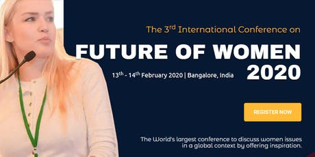 The 3rd International Conference on Future of Women 2020 tickets