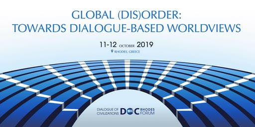 Rhodes Forum 2019 - Global (dis)order: Towards dialogue-based worldviews