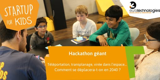 Hackathon Scolaire // Startup For Kids x Euratechnologies